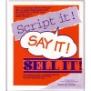 Script it! Say it! Sell it!